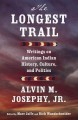 The longest trail : writings on American Indian history, culture, and politics