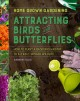 Attracting birds and butterflies : how to plant a backyard habitat to attract winged wildlife