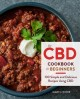 The CBD cookbook for beginners : 100 simple and delicious recipes using CBD