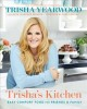 Trisha's kitchen : easy comfort food for friends & family