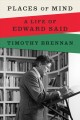 Places of mind : a life of Edward Said