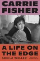Carrie Fisher : a life on the edge