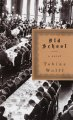 Old school : a novel