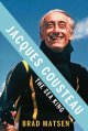 Jacques Cousteau : the sea king