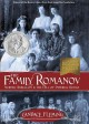 The family Romanov : murder, rebellion & the fall of Imperial Russia