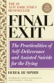 Final exit : the practicalities of self-deliverance and assisted sucide for the dying