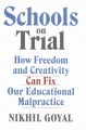 Schools on trial : how freedom and creativity can fix our educational malpractice