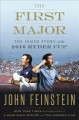 The first major : the inside story of the 2016 Ryder Cup