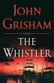 The whistler : [a novel]