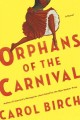 Orphans of the carnival : a novel