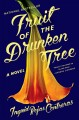 Fruit of the drunken tree : a novel