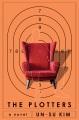 The plotters : a novel
