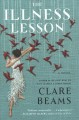 The illness lesson : a novel