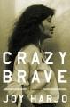 Crazy brave : a memoir