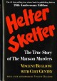 Helter skelter : the true story of the Manson murders