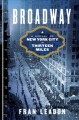 Broadway : a history of New York City in thirteen miles