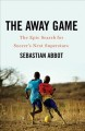 The away game : the epic search for soccer's next superstars