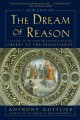 The dream of reason : a history of western philosophy from the Greeks to the Renaissance