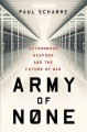 Army of none : autonomous weapons and the future of war