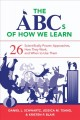 The ABCs of how we learn : 26 scientifically proven approaches, how they work, and when to use them