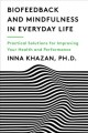 Biofeedback and mindfulness in everyday life : practical solutions for improving your health and performance