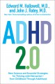 ADHD 2.0 : new science and essential strategies for thriving with distraction-from childhood through adulthood