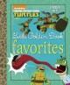 Teenage Mutant Ninja Turtles : little Golden Book favorites