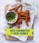 New favorites for new cooks : 50 delicious recipes for kids to make