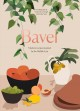 Bavel : modern recipes inspired by the Middle East
