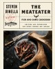 The meateater fish & game cookbook : recipes and techniques for every hunter and angler