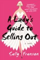 A lady's guide to selling out : a novel
