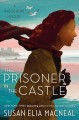 The prisoner in the castle : a Maggie Hope mystery