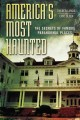 America's most haunted : the secrets of famous paranormal places