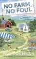 No Farm, no foul : a farmer