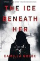 The ice beneath her : a novel