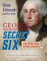 George Washington's secret six : the spies who saved America