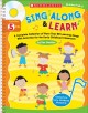 Sing along and learn : a complete collection of more than 80 learning songs with activities for the early childhood classroom
