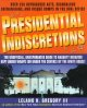 Presidential indiscretions / Leland H. Gregory III.