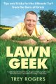 Lawn geek : tips and tricks for the ultimate turf from the guru of grass