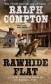 Rawhide Flat : a Ralph Compton novel