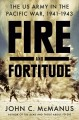 Fire and fortitude : the US Army in the Pacific War, 1941-1943