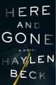 Here and gone : a novel