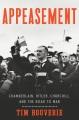 Appeasement : Chamberlain, Hitler, Churchill, and the road to war