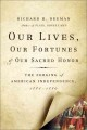 Our lives, our fortunes and our sacred honor : the forging of American independence, 1774-1776