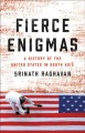 Fierce enigmas : a history of the United States in South Asia