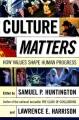 Culture matters : how values shape human progress