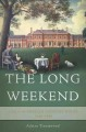 The long weekend : life in the English country house, 1918-1939