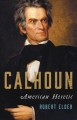 Calhoun : American heretic