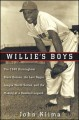 Willie's boys : the 1948 Birmingham Black Barons, the last Negro League world series, and the making of a baseball legend