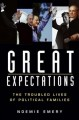 Great expectations : the troubled lives of political families